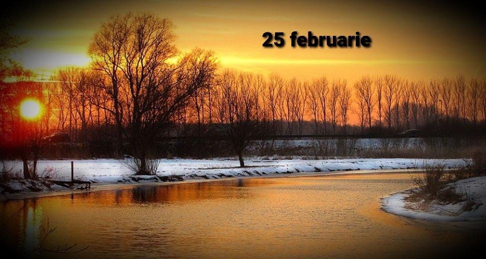 Istoria zilei – 25 februarie