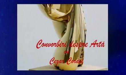 Convorbiri despre artă – cu Cezar Corâci