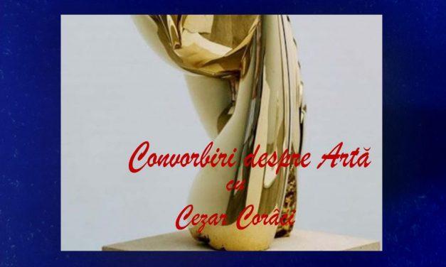Convorbiri despre Artă cu Cezar Corâci